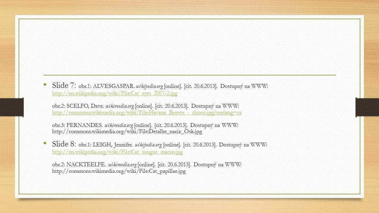 Slide 7: obr. 1: ALVESGASPAR. wikipedia. org [online]. [cit. 20. 6